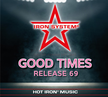 HOT IRON® Release 69 Good Times