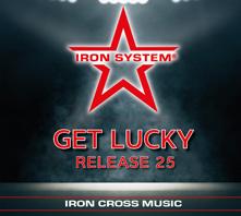 IRON CROSS Release 25 Get lucky